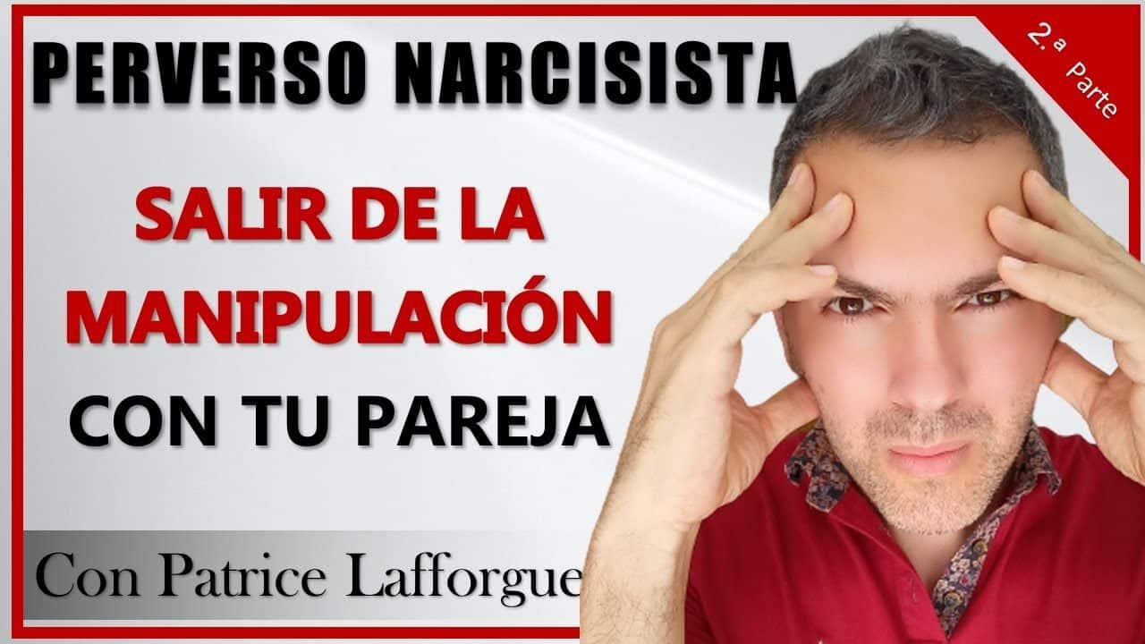 Qué hacer si tu pareja es un perverso narcisista y te manipula